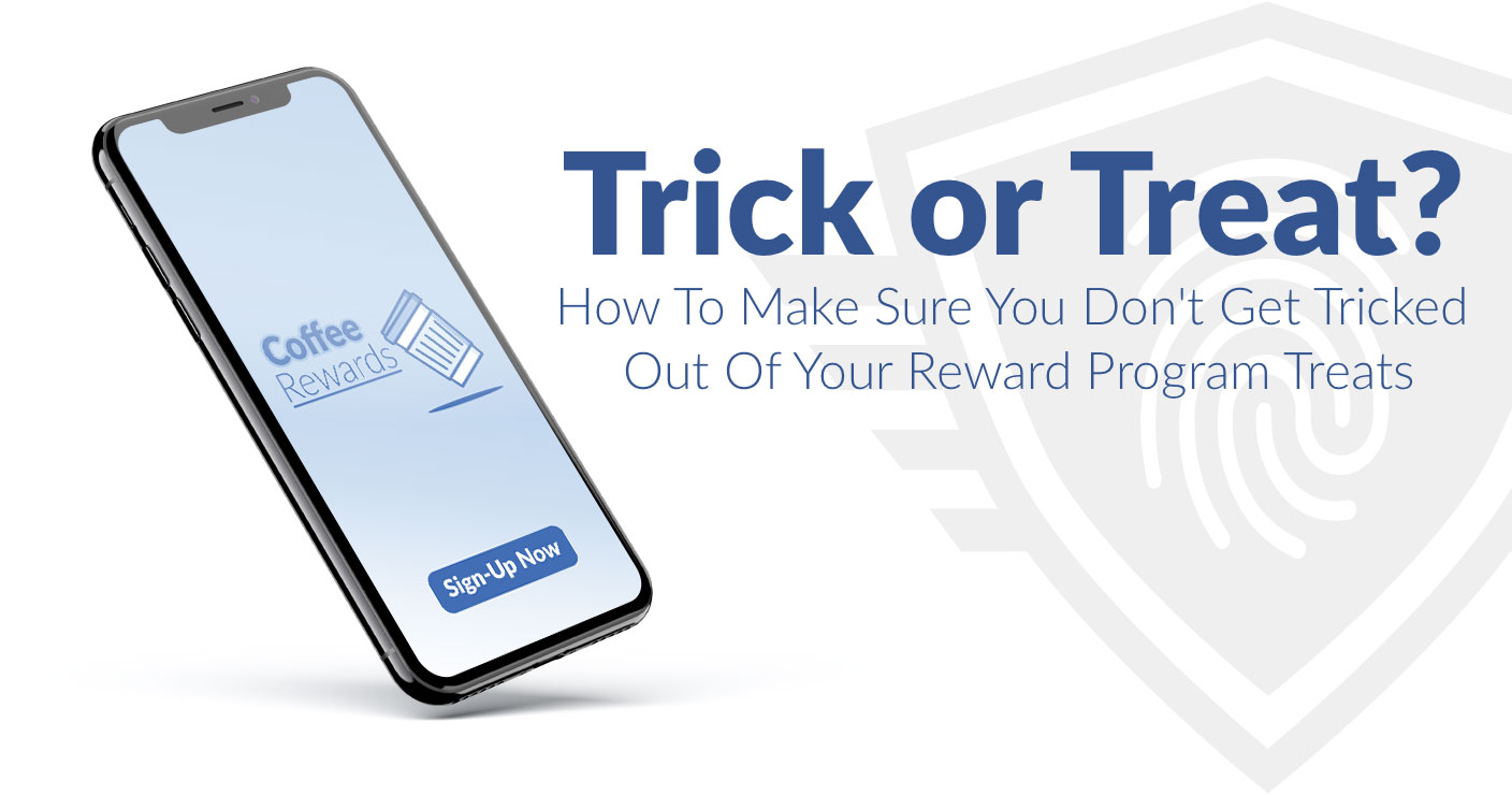 Trick, or Treat? Don't Get Tricked Out Of Your Reward Program Treats